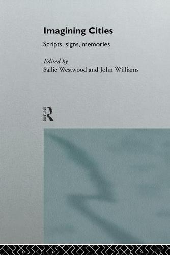 Imagining Cities: Scripts, Signs and Memories (Paperback)