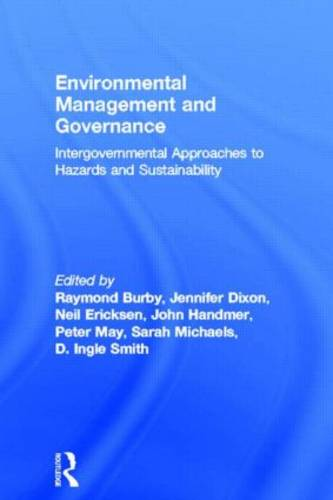 Environmental Management and Governance: Intergovernmental Approaches to Hazards and Sustainability (Hardback)
