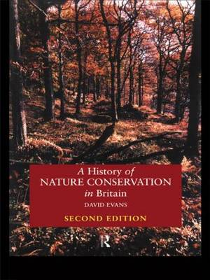 A History of Nature Conservation in Britain (Paperback)