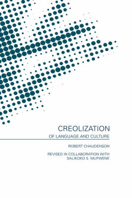 Creolization of Language and Culture (Hardback)
