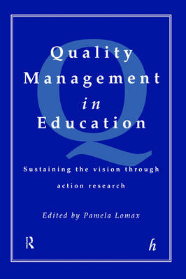 Quality Management In Education: Sustaining the Vision Through Action Research (Paperback)