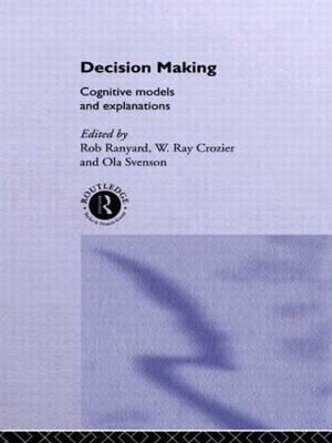 Decision Making: Cognitive Models and Explanations - Frontiers of Cognitive Science (Hardback)