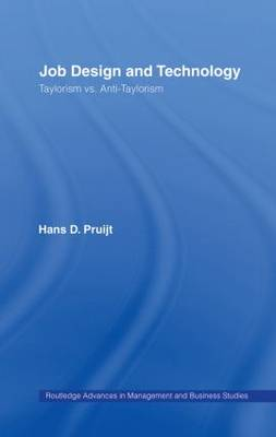 Job Design and Technology: Taylorism vs Anti-Taylorism - Routledge Advances in Management and Business Studies (Hardback)