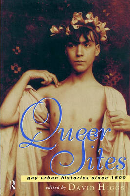 Queer Sites: Gay Urban Histories Since 1600 (Paperback)