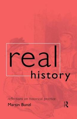 Real History: Reflections on Historical Practice - Philosophical Issues in Science (Paperback)