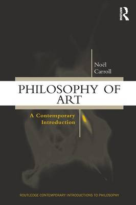 Philosophy of Art: A Contemporary Introduction - Routledge Contemporary Introductions to Philosophy (Paperback)