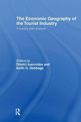 The Economic Geography of the Tourist Industry: A Supply-Side Analysis (Hardback)
