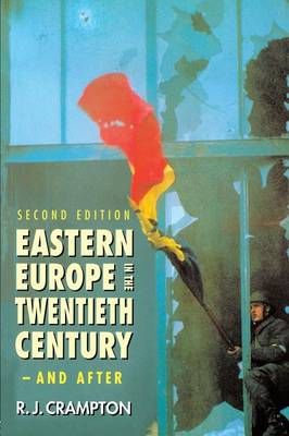 Eastern Europe in the Twentieth Century - And After (Paperback)