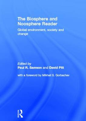 The Biosphere and Noosphere Reader: Global Environment, Society and Change (Hardback)