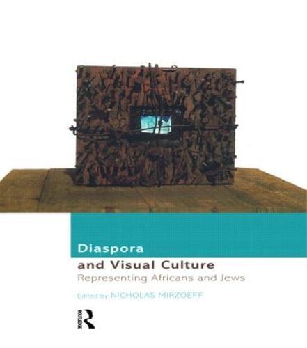 Diaspora and Visual Culture: Representing Africans and Jews (Paperback)