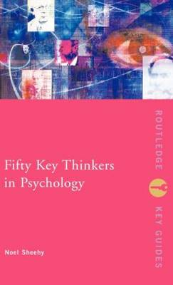 Fifty Key Thinkers in Psychology - Routledge Key Guides (Hardback)
