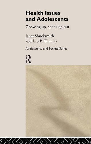 Health Issues and Adolescents: Growing Up, Speaking Out (Hardback)