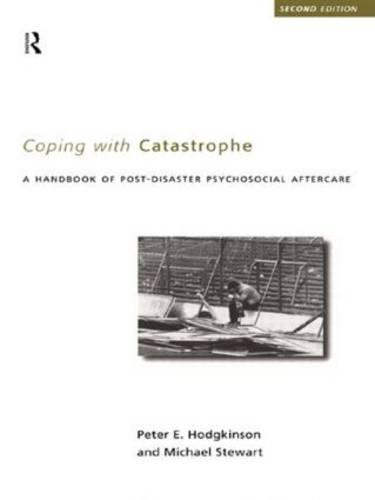 Coping With Catastrophe: A Handbook of Post-disaster Psychological Aftercare (Paperback)