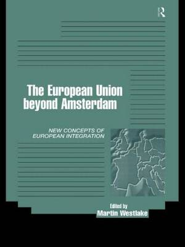 The EU Beyond Amsterdam: Concepts of European Integration (Paperback)