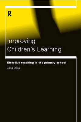 Improving Children's Learning: Effective Teaching in the Primary School (Paperback)