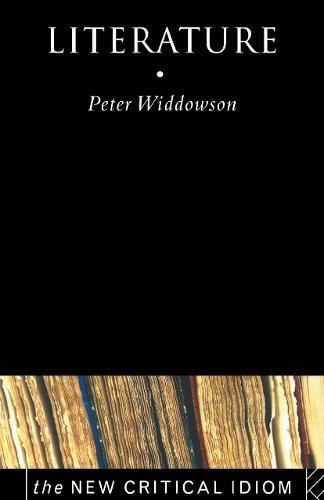 Literature - The New Critical Idiom (Paperback)