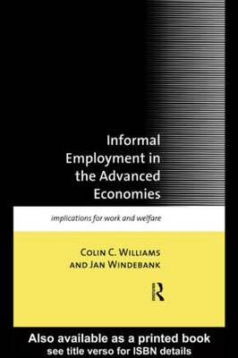 Informal Employment in Advanced Economies: Implications for Work and Welfare (Paperback)