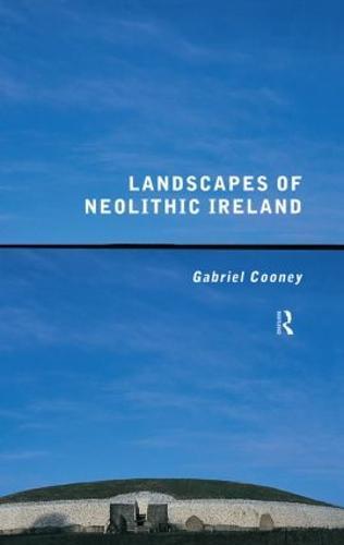 Landscapes of Neolithic Ireland (Hardback)