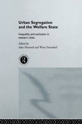 Urban Segregation and the Welfare State: Inequality and Exclusion in Western Cities (Hardback)