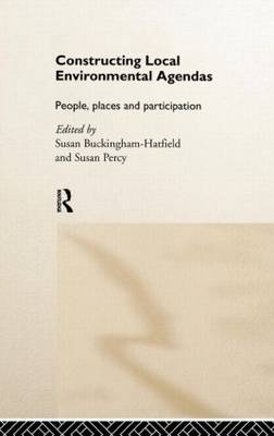 Constructing Local Environmental Agendas: People, Places and Participation (Hardback)