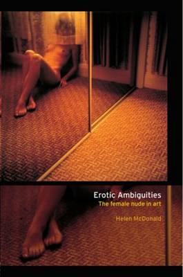 Erotic Ambiguities: The Female Nude in Art (Paperback)
