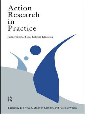 Action Research in Practice: Partnership for Social Justice in Education (Paperback)