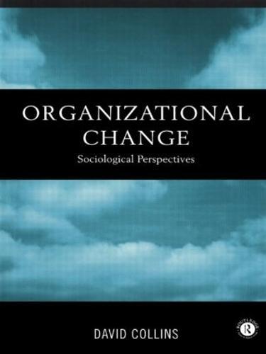Organisational Change: Sociological Perspectives (Paperback)