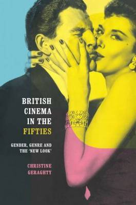 British Cinema in the Fifties: Gender, Genre and the 'New Look' (Hardback)
