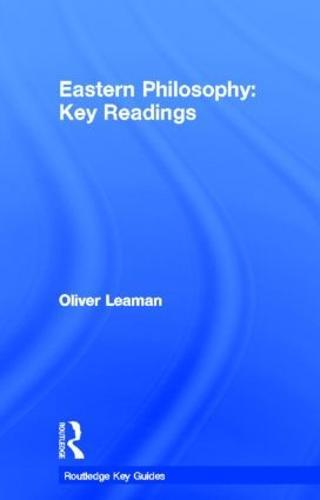 Eastern Philosophy: Key Readings - Routledge Key Guides (Hardback)