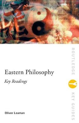 Eastern Philosophy: Key Readings - Routledge Key Guides (Paperback)