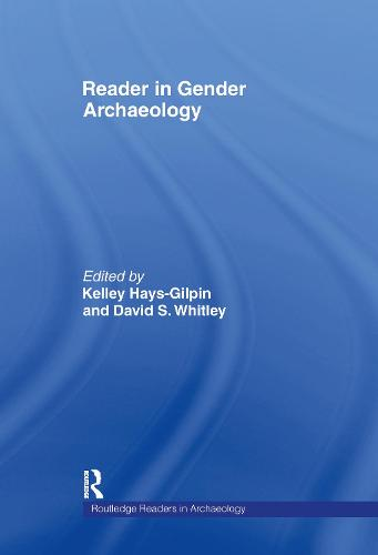 Reader in Gender Archaeology - Routledge Readers in Archaeology (Hardback)