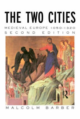 The Two Cities: Medieval Europe 1050-1320 (Paperback)