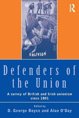 Defenders of the Union: A Survey of British and Irish Unionism Since 1801 (Paperback)