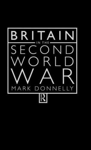 Britain in the Second World War (Hardback)