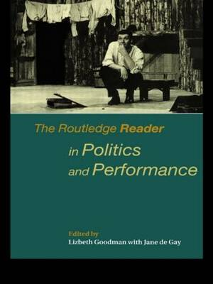 The Routledge Reader in Politics and Performance (Paperback)