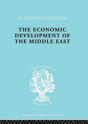 The Economic Development of the Middle East - International Library of Sociology (Hardback)