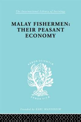 Malay Fishermen - International Library of Sociology (Hardback)