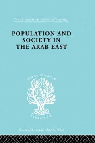 Populatn Soc Arab East Ils 68 - International Library of Sociology (Hardback)