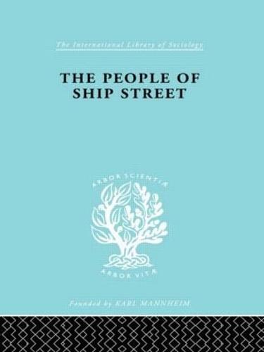 The People of Ship Street - International Library of Sociology (Hardback)
