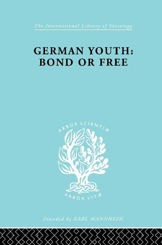German Youth:Bond Free Ils 145 - International Library of Sociology (Hardback)
