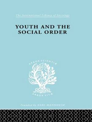 Youth & Social Order Ils 149 - International Library of Sociology (Hardback)