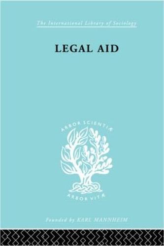 Legal Aid Ils 210 - International Library of Sociology (Hardback)
