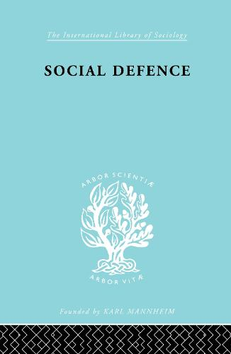 Social Defence Ils 212 - International Library of Sociology (Hardback)