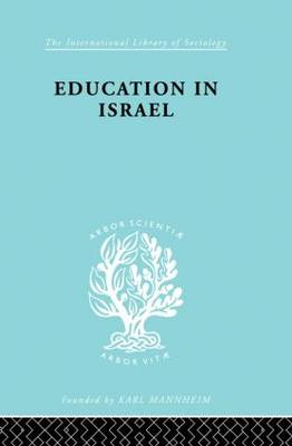 Education in Israel ILS 222 - International Library of Sociology (Hardback)