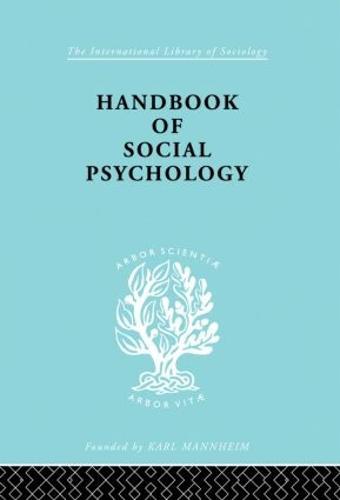 Handbook of Social Psychology - International Library of Sociology (Hardback)