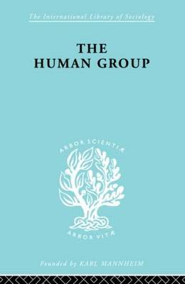 The Human Group - International Library of Sociology (Hardback)