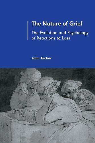 The Nature of Grief: The Evolution and Psychology of Reactions to Loss (Paperback)
