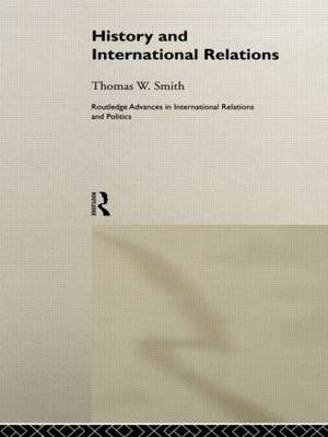 History and International Relations - Routledge Advances in International Relations and Global Politics (Hardback)