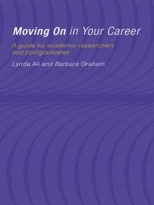 Moving On in Your Career: A Guide for Academics and Postgraduates (Hardback)