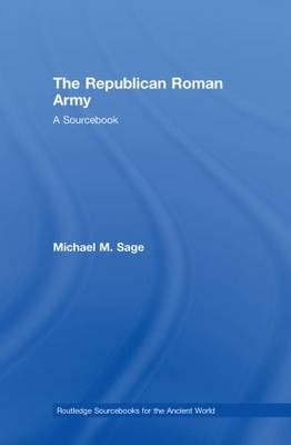 The Republican Roman Army: A Sourcebook - Routledge Sourcebooks for the Ancient World (Hardback)